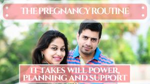 The pregnancy routine